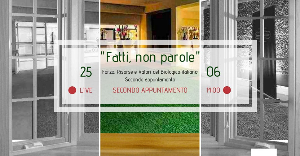 """Seconda tavola rotonda sul biologico italiano """"Fatti non parole"""""""
