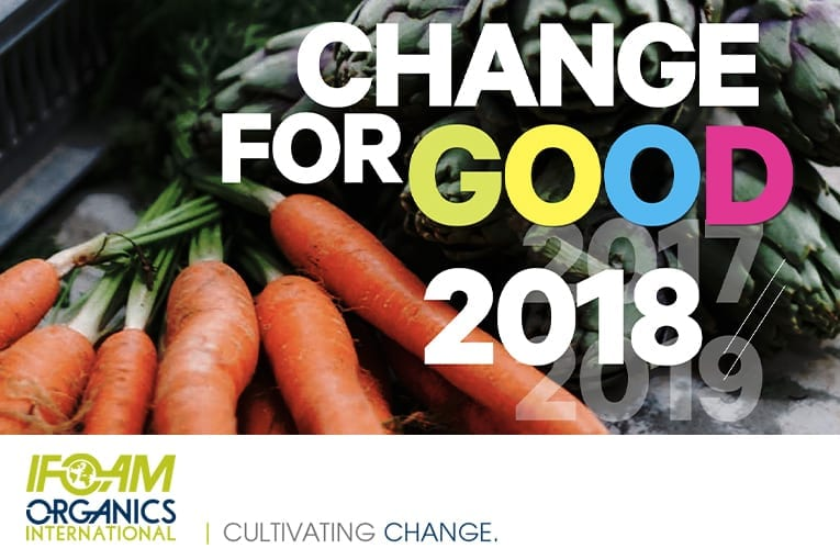 """Change for Good"": la relazione annuale 2018 di IFOAM-Organics International"