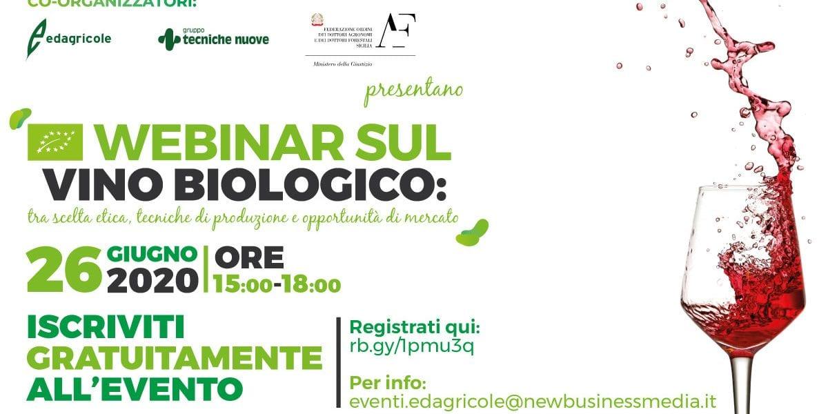 Webinar sul vino biologico: tra scelta etica, tecniche di produzione e opportunità di mercato